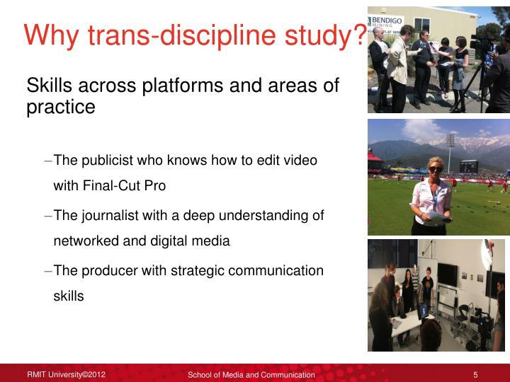 Why trans-discipline study?