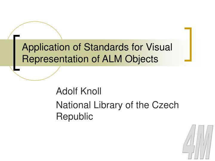 application of standards for visual representation of alm objects n.