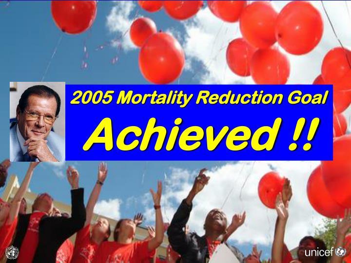 2005 Mortality Reduction Goal