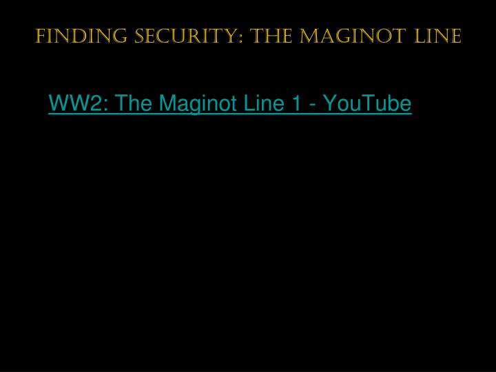 Finding security: the maginot Line