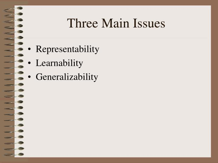Three Main Issues