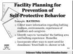 facility planning for prevention of self protective behavior