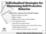 individualized strategies for minimizing self protective behavior
