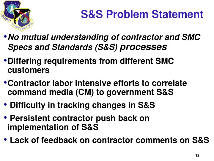 No mutual understanding of contractor and SMC Specs and Standards (S&S)