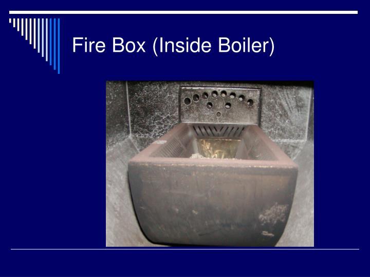Fire Box (Inside Boiler)