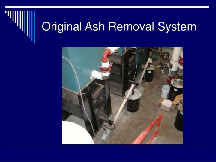 Original Ash Removal System