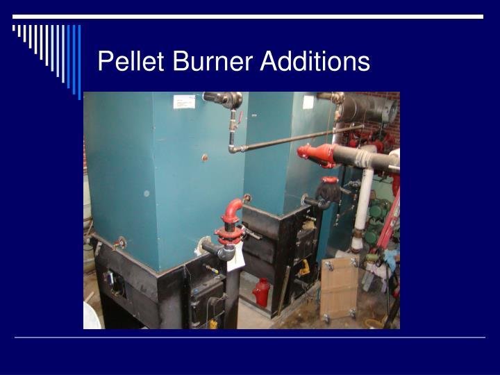 Pellet Burner Additions