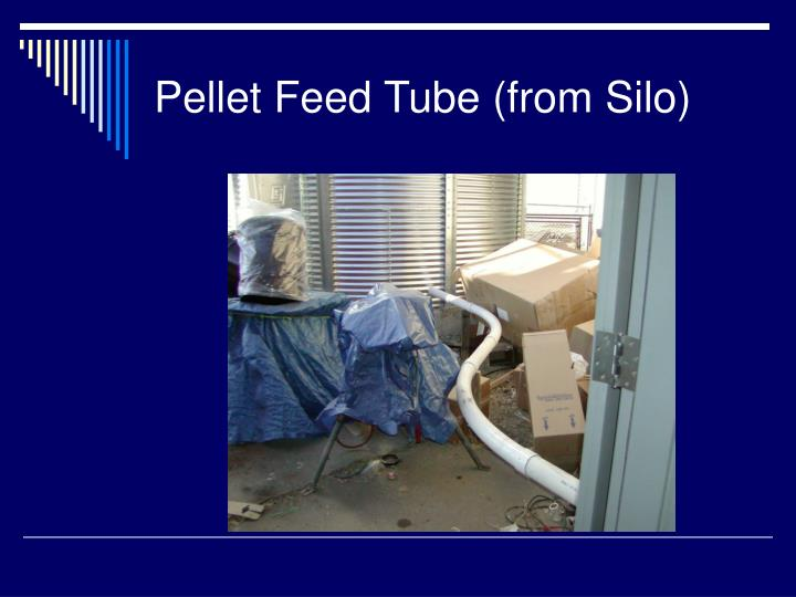 Pellet Feed Tube (from Silo)