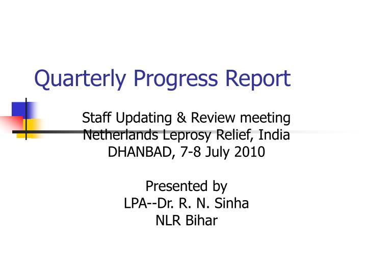 quarterly progress report n.