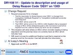 dr1108 v1 update to description and usage of delay reason code de01 on 130d