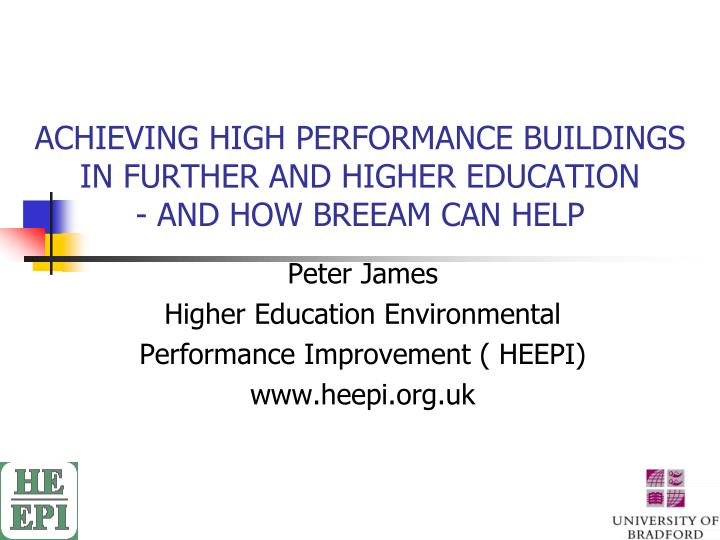 achieving high performance buildings in further and higher education and how breeam can help n.
