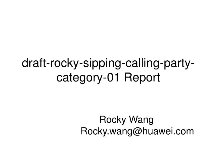 draft rocky sipping calling party category 01 report n.