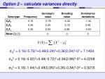 option 2 calculate variances directly
