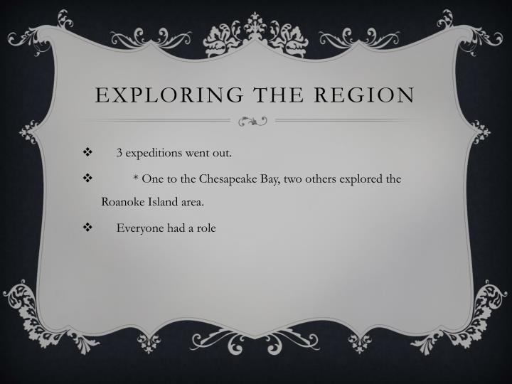 Exploring the Region