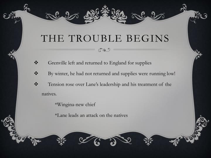 The trouble begins