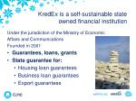 kredex is a self sustainable state owned financial institution