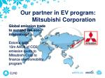 our partner in ev program mitsubishi corporation