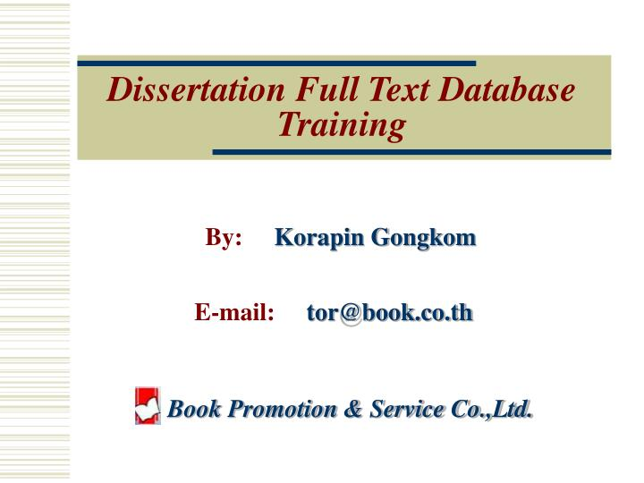 full text dissertation Good news full text of thousands of dissertations and theses from most north american and selected worldwide universities are now available through proquest's dissertations and theses database.