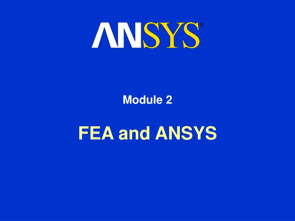 Ppt Fea And Ansys Powerpoint Presentation Id3695703 Designer Rf Circuit Design Simulation Software Applied Module 2 N