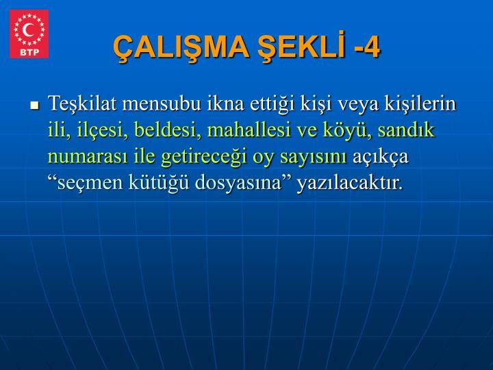 ÇALIŞMA ŞEKLİ -4