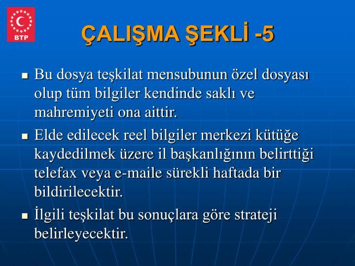 ÇALIŞMA ŞEKLİ -5