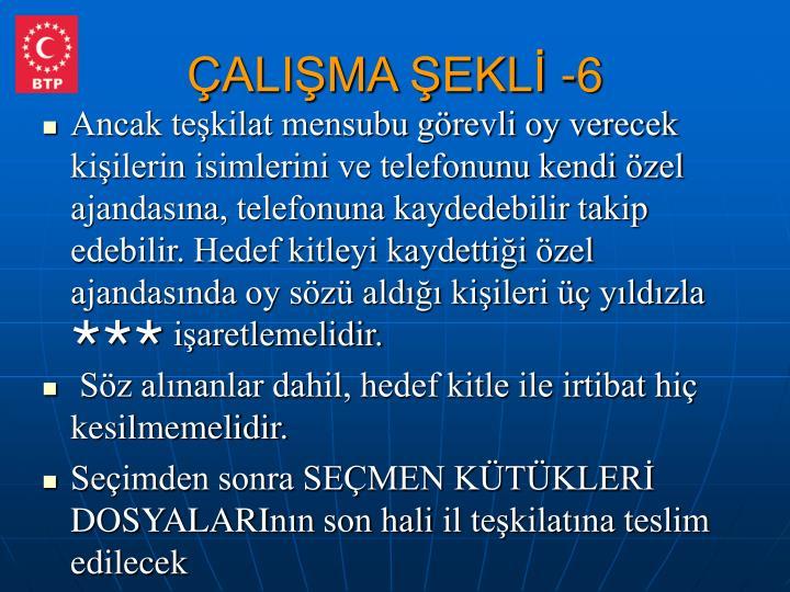 ÇALIŞMA ŞEKLİ -6