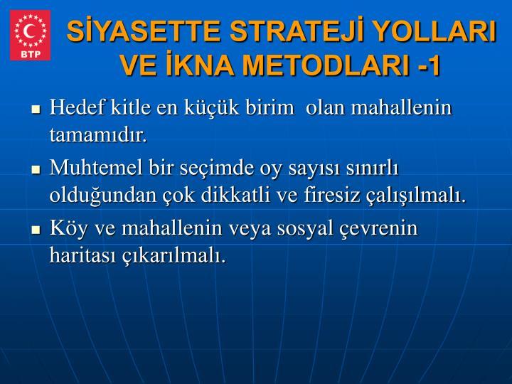 SİYASETTE STRATEJİ YOLLARI VE İKNA METODLARI -1