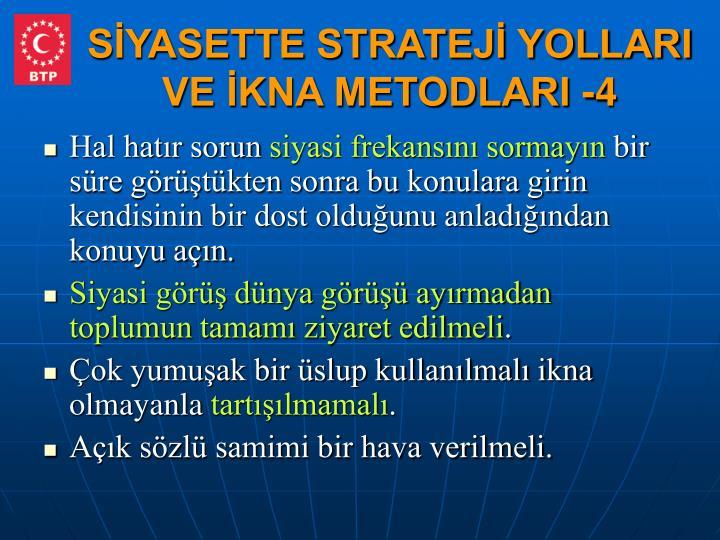 SİYASETTE STRATEJİ YOLLARI VE İKNA METODLARI -4