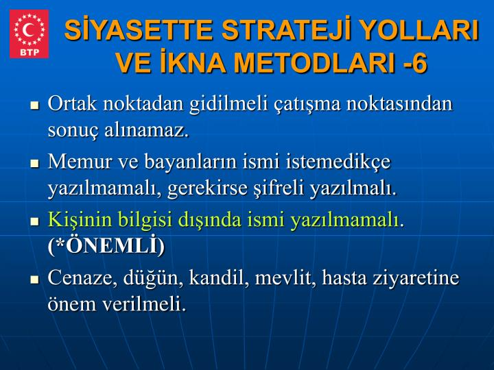 SİYASETTE STRATEJİ YOLLARI VE İKNA METODLARI -6