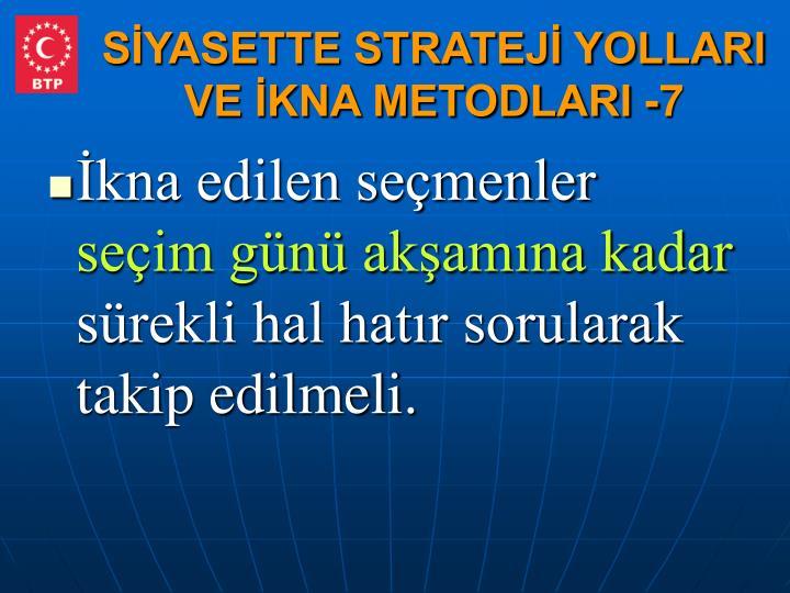SİYASETTE STRATEJİ YOLLARI VE İKNA METODLARI -7