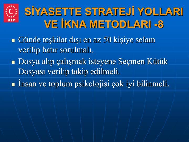 SİYASETTE STRATEJİ YOLLARI VE İKNA METODLARI -8