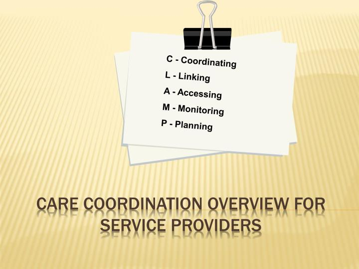 care coordination overview for service providers n.