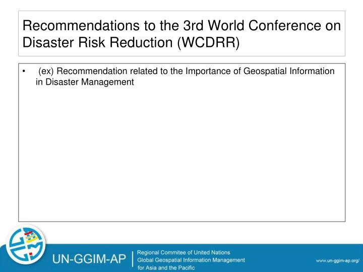 Recommendations to the 3rd World Conference on Disaster Risk Reduction (WCDRR)