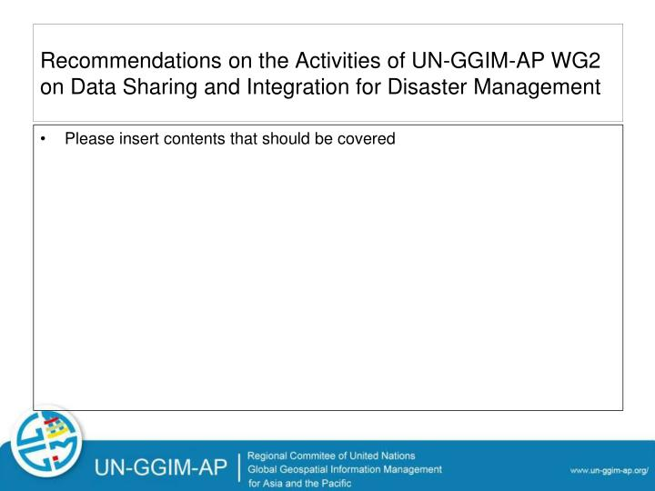 Recommendations on the Activities of UN-GGIM-AP WG2 on Data Sharing and Integration for Disaster Management