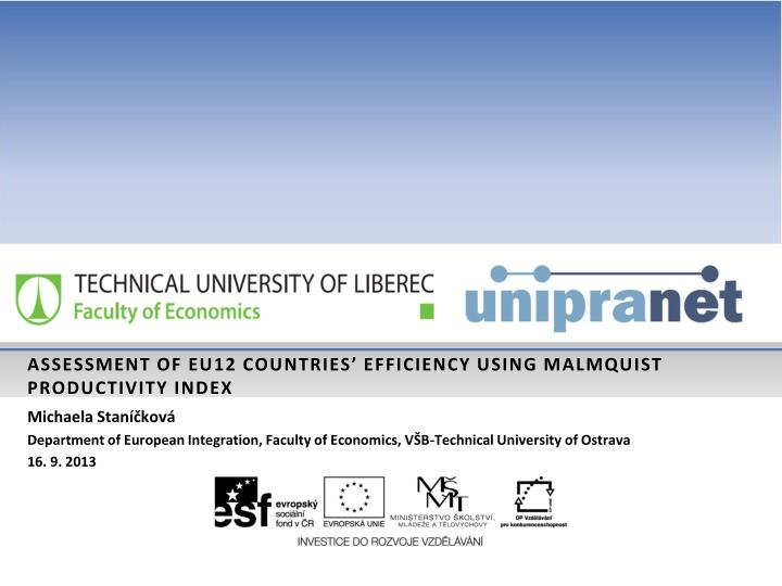 Assessment of eu12 countries efficiency using malmquist productivity index