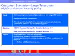 customer scenario large telecomm highly customized security policy