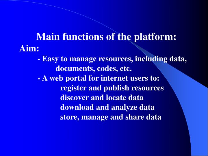 Main functions of the platform: