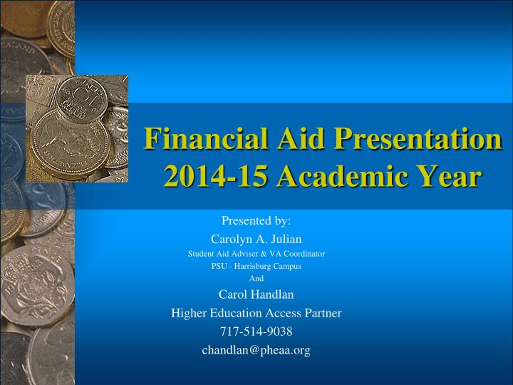 Financial aid presentation 2014 15 academic year