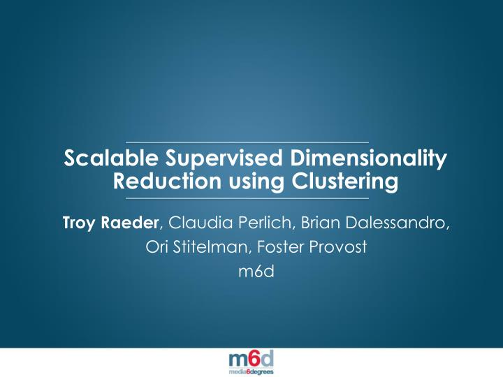 scalable supervised dimensionality reduction using clustering n.