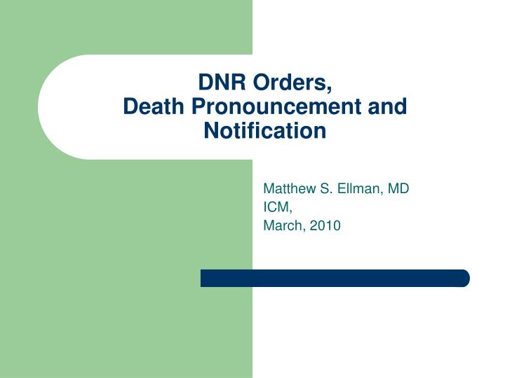 dnr orders death pronouncement and notification n.