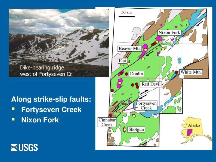 Along strike-slip faults: