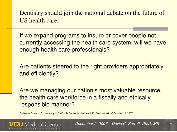 Dentistry should join the national debate on the future of US health care.