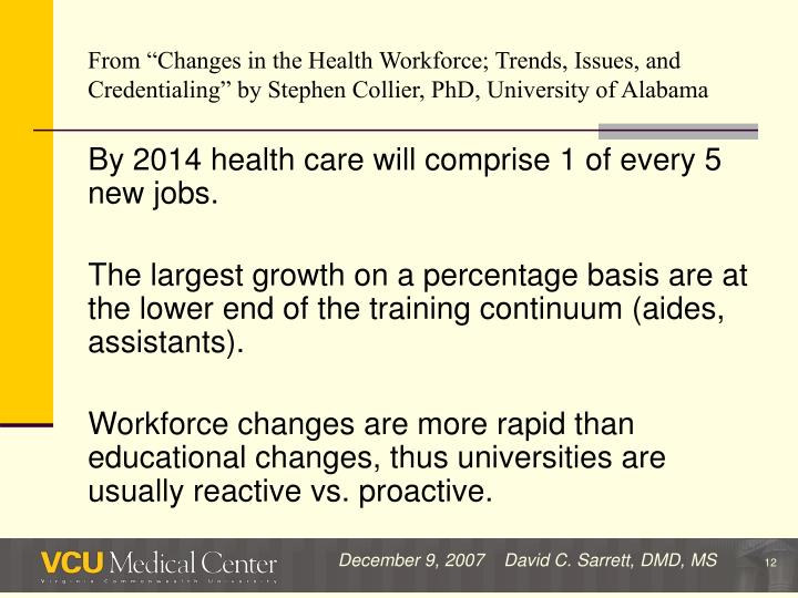"From ""Changes in the Health Workforce; Trends, Issues, and Credentialing"" by Stephen Collier, PhD, University of Alabama"