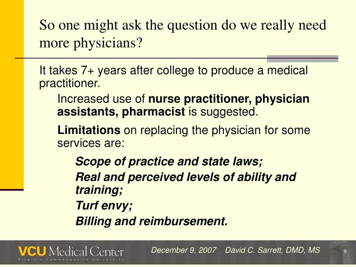 So one might ask the question do we really need more physicians?