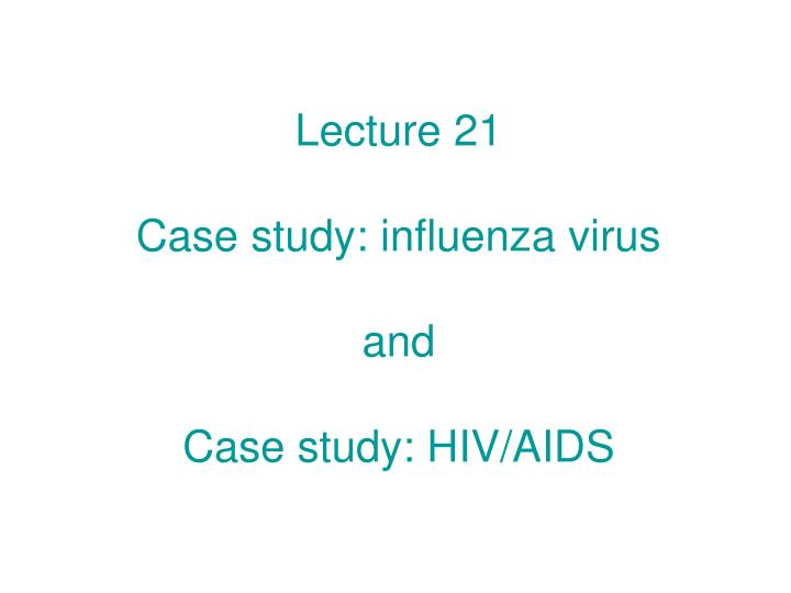 hiv case study presentation Fpnotebookcom is a rapid access, point-of-care medical reference for primary care and emergency clinicians started in 1995, this collection now contains 6599 interlinked topic pages divided into a tree of 31 specialty books and 722 chapters.