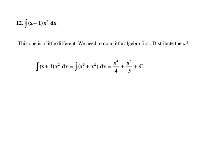 This one is a little different. We need to do a little algebra first. Distribute the x