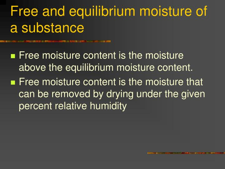 Free and equilibrium moisture of a substance
