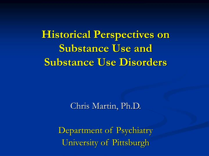 historical perspectives on substance use and substance use disorders n.