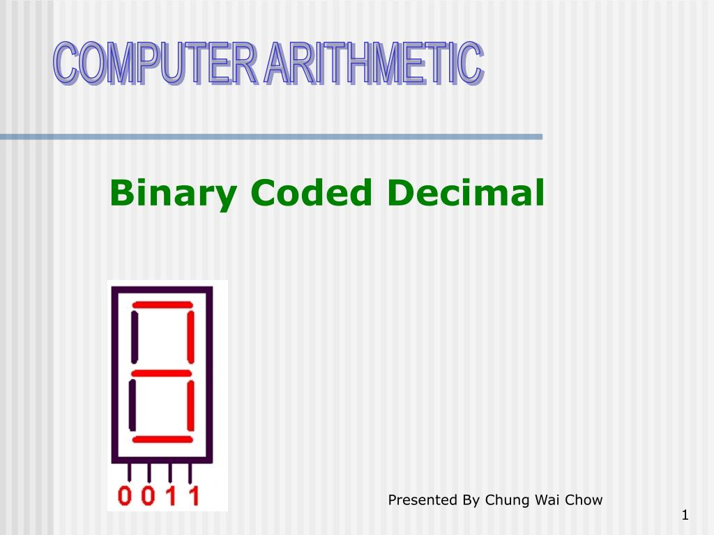 Ppt Binary Coded Decimal Powerpoint Presentation Id3697584 Organization Of Computer Systems Arithmetic