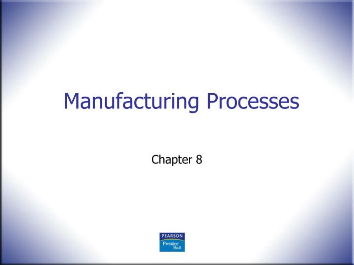 manufacturing processes n.